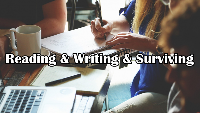 Reading & Writing & Surviving